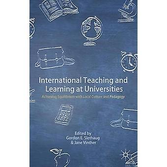 Internationale d'enseignement et d'apprentissage dans les universités d'atteindre l'équilibre avec la Culture locale et de la pédagogie par Slethaug & Gordon E.