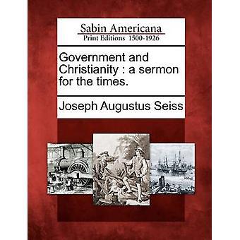 Regjeringen og kristendom en preken for tiden. av Seiss & Joseph Augustus