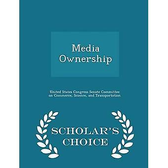 Media Ownership Gelehrte Wahl Edition von Vereinigte Staaten Kongreß Senatsausschuss