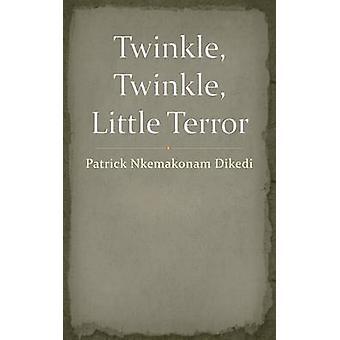Twinkle Twinkle Little Terror by Dikedi & Patrick Nkemakonam