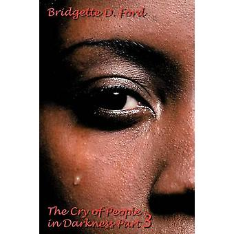 The Cry of People in Darkness Part 3 by Ford & Bridgette D.