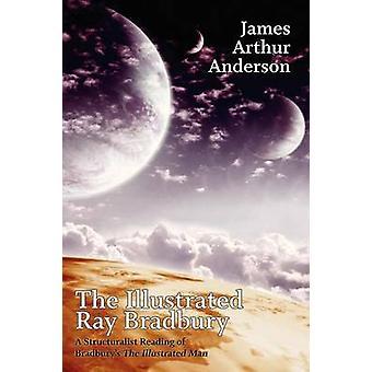 Den illustrerade Ray Bradbury A strukturalistisk läsning av Bradburys illustrerade mannen av Anderson & James Arthur