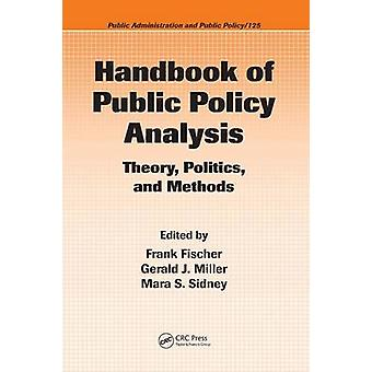 Handbook of Public Policy Analysis  Theory Politics and Methods by Fischer & Frank