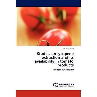Studien über Lycopin Extraktion und seine Verfügbarkeit in Tomatenprodukte von Banu & Shakila