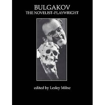 ブルガーコフ ・ ミルン ・ レスリーによって NovelistPlaywright