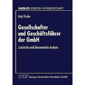 Aktie und Geschftsfhrer der GmbH Juristische und konomische Analyse av Hucke & Anja