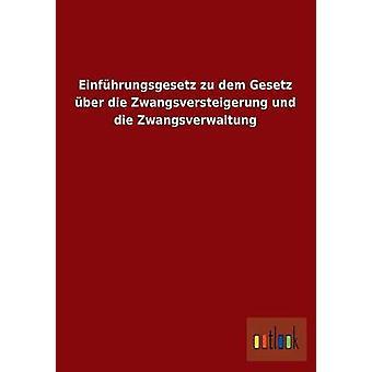 Einführungsgesetz Zu Dem Gesetz über Die Zwangsversteigerung Und Die Zwangsverwaltung par Outlook Verlag