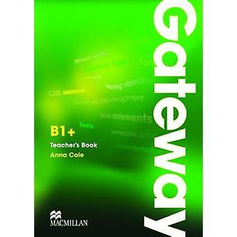 Gateway B1 +-Teacher's Book & test CD Pack par Anna Cole-97802304172