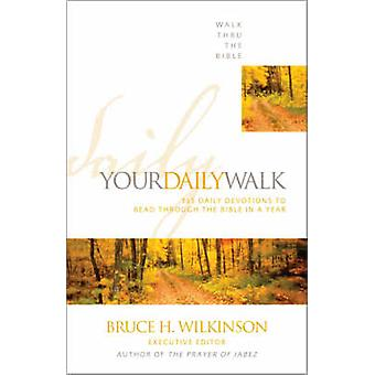 Your Daily Walk - 365 Daily Devotions to Read Through the Bible in a Y