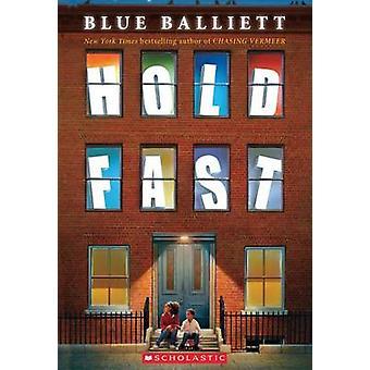 Hold Fast by Blue Balliett - 9780545299893 Book