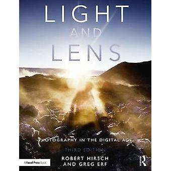 Light and Lens - Photography in the Digital Age by Robert Hirsch - 978