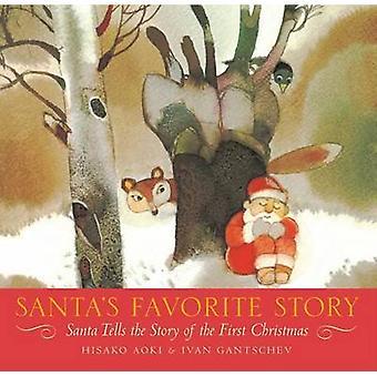 Santa's Favorite Story - Santa Tells the Story of the First Christmas