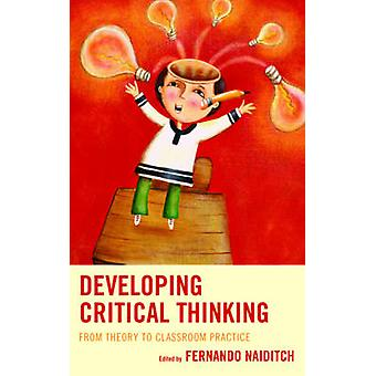 Developing Critical Thinking - From Theory to Classroom Practice by Fe