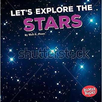 Let's Explore the Stars by Walt Moon - 9781512433470 Book