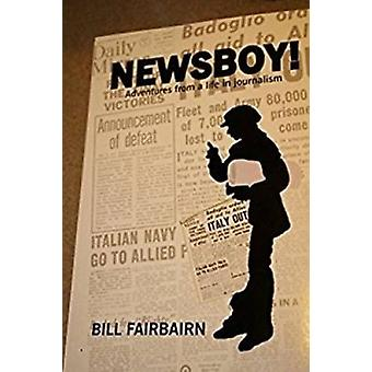 Newsboy! - Adventures from a Life in Journalism by Bill Fairbairn - 97