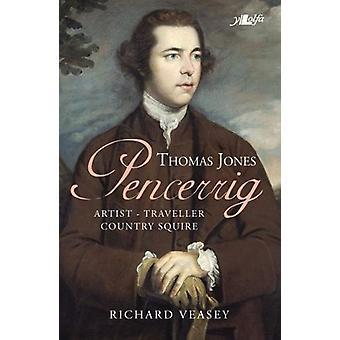 Thomas Jones of Pencerrig - Artist - Traveller - Country Squire by Ri