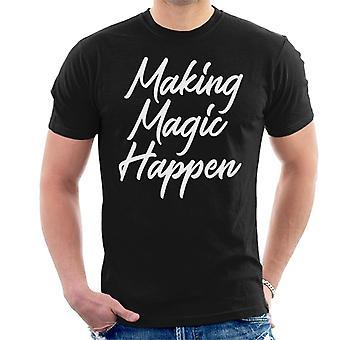 Het maken van magie gebeuren mannen T-shirt