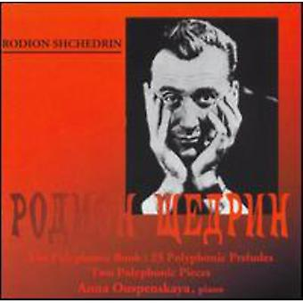 Shchedrin - Rodion Shchedrin: The Polyphonic Book, 25 Polyphonic Preludes; Two Polyphonic Pieces [CD] USA import