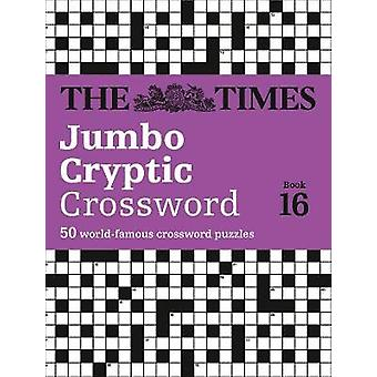 Times Jumbo Cryptic Crossword Book 16 by The Times Mind Games