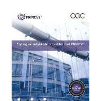 Styring Av Vellykkede Prosjekter Med PRINCE2 by Office of Government Commerce