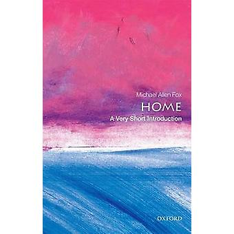 Home A Very Short Introduction by Michael Allen Fox