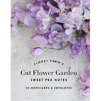 Floret Farms Cut Flower Garden Sweet Pea Notes by Erin Benzakein