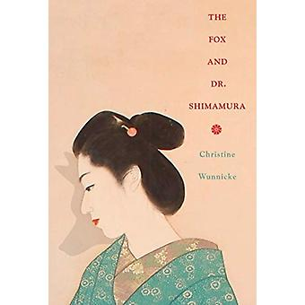 The Fox and Dr. Shimamura by Christine Wunnicke & Translated by Philip Boehm