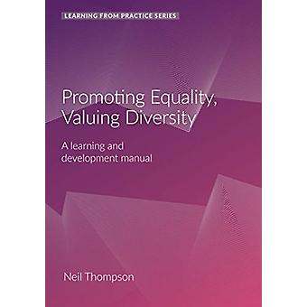 Promoting Equality Valuing Diversity  A Learning and Development Manual 2nd Edition by Neil Thompson
