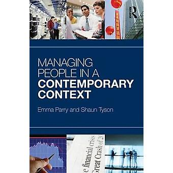 Managing People in a Contemporary Context von Parry & Emma Cranfield University & UKTyson & Shaun Cranfield University & UK