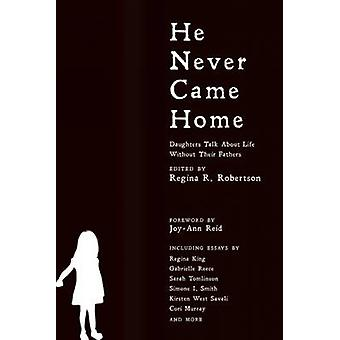 He Never Came Home - Interviews - Stories - and Essays from Daughters