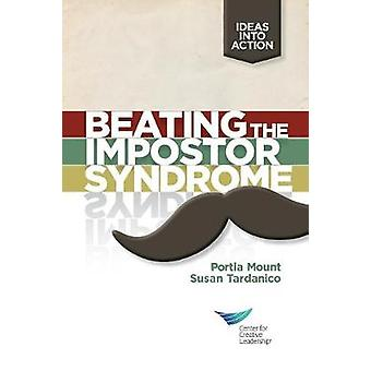 Beating the Impostor Syndrome by Mount & Portia