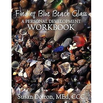 Finding Blue Beach Glass A Personal Development Workbook by Doiron & Susan