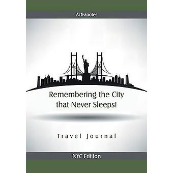 Remembering the City that Never Sleeps Travel Journal NYC Edition by Activinotes