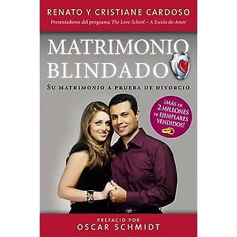 Matrimonio Blindado Su matrimonio a prueba de divorcio by Cardoso & Renato & Cristiane