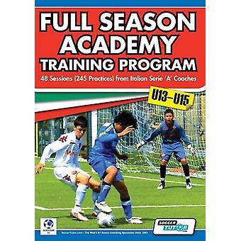 Full Season Academy Training Program U1315  48 Sessions 245 Practices from Italian Series a Coaches by Mazzantini & Mirko