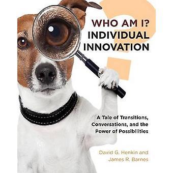 Who Am I Individual Innovation by Henkin & David