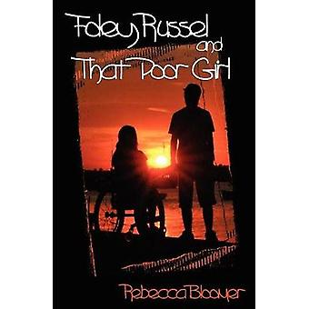 Foley Russel and That Poor Girl by Bloomer & Rebecca