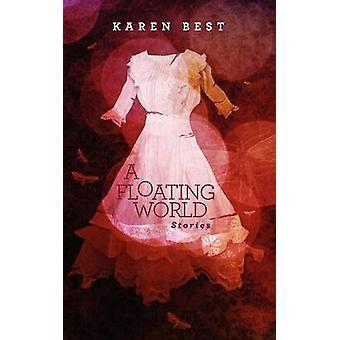 A Floating World Stories by Best & Karen
