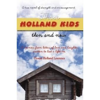 Those Holland Kids by Holland Lawrence & Donna