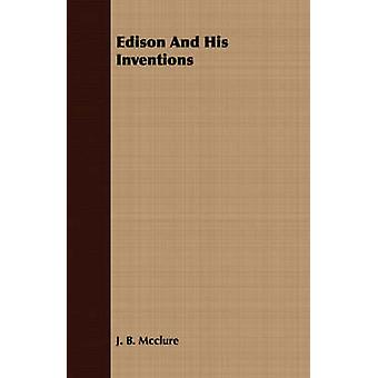 Edison And His Inventions by Mcclure & J. B.