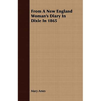 From A New England Womans Diary In Dixie In 1865 by Ames & Mary