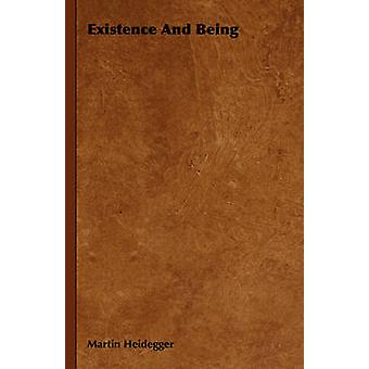 Existence And Being by Heidegger & Martin