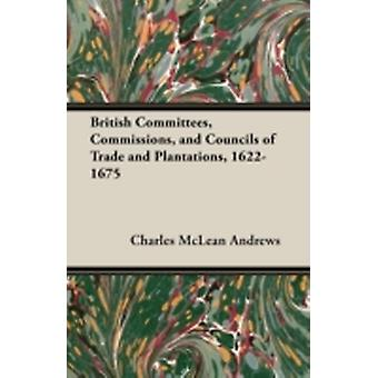 British Committees Commissions and Councils of Trade and Plantations 16221675 by Andrews & Charles McLean