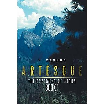 Artsque The Fragment of Ston Book 1 by Cannon & T.