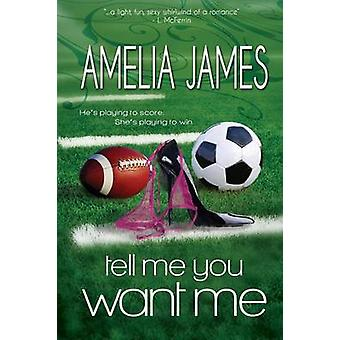 Tell Me You Want Me by James & Amelia