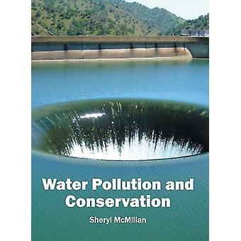 Water Pollution and Conservation by McMillan & Sheryl