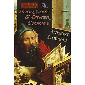 Poor Love  Other Stories by Labriola & Anthony