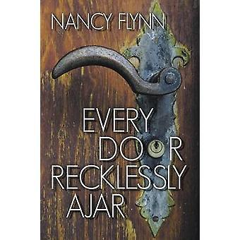 Every Door Recklessly Ajar Poems by Flynn & Nancy
