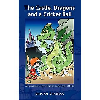 The Castle Dragons and a Cricket Ball by Sharma & Shivan
