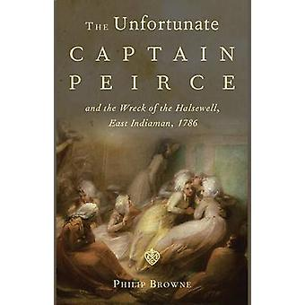 The Unfortunate Captain Peirce by Browne & Philip